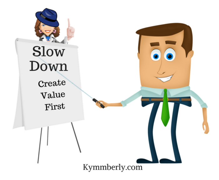 slow-down-create-value-kymmberly
